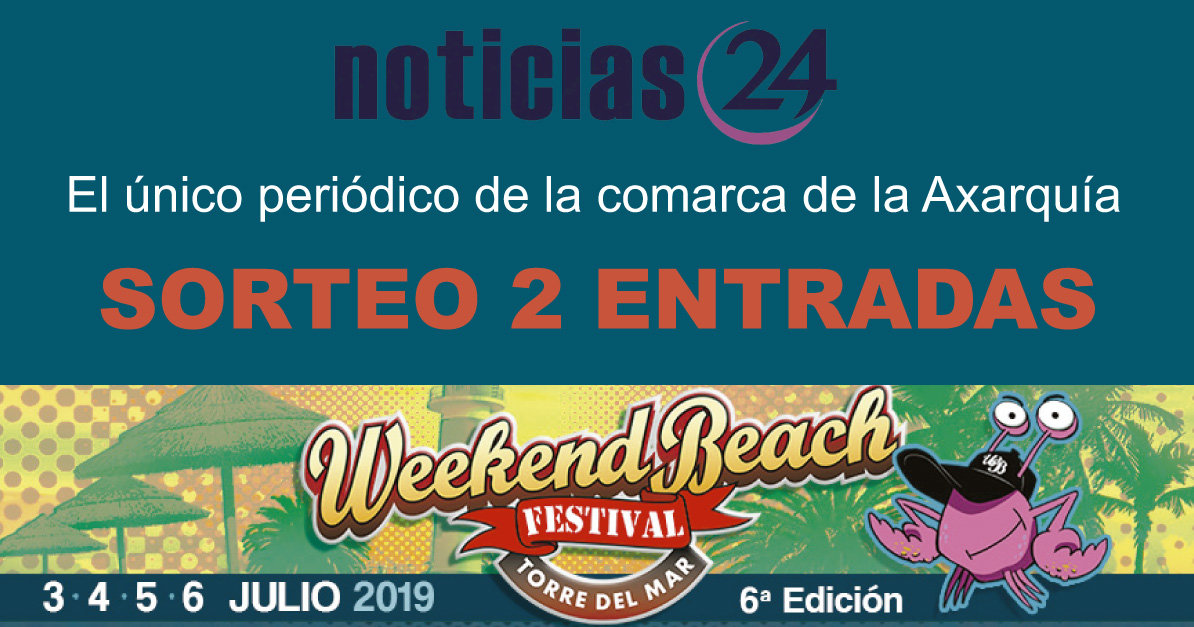 Noticias 24 sortea dos entradas a la Weekend Beach Festival de Torre del Mar